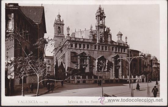 FOTO POSTAL VALENCIA IGLESIA DE LOS SANTOS JUANES DE VALENCIA, Nº 19 DURA (Postales - España - Comunidad Valenciana Antigua (hasta 1939))