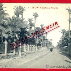 Postais: POSTAL, ELCHE, ALICANTE, CARRETERA A ALICANTE, P72251. Lote 34093579