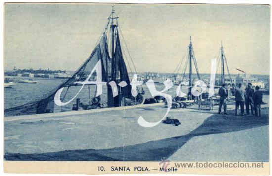 BONITA POSTAL - SANTA POLA (ALICANTE) - VISTA DEL MUELLE - AMBIENTADA (Postales - España - Comunidad Valenciana Antigua (hasta 1939))