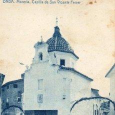 Postales: ONDA. MORERIA. CAPILLA DE SAN VICENTE FERRER. THOMAS. Lote 34498973