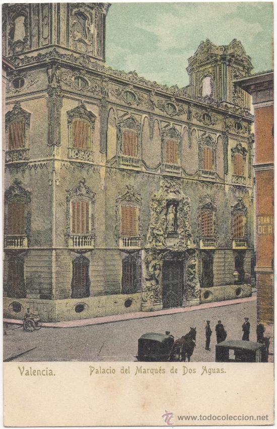 VALENCIA.- PALACIO DEL MARQUÉS DE DOS AGUAS. (Postales - España - Comunidad Valenciana Antigua (hasta 1939))