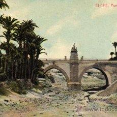Postales: POSTLA DE ELCHE,PUENTE DE LA VIRGEN. Lote 36594318