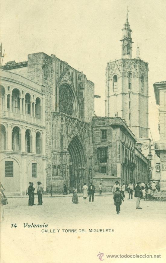 VALENCIA CALLE Y TORRE DEL MIGUELETE (Postales - España - Comunidad Valenciana Antigua (hasta 1939))