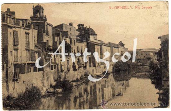 BONITA Y RARA POSTAL - ORIHUELA (ALICANTE) - RIO SEGURA (Postales - España - Comunidad Valenciana Antigua (hasta 1939))