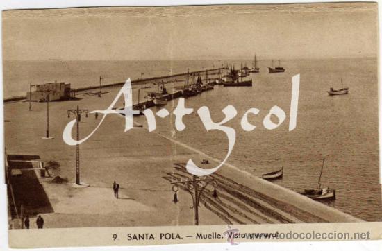 PRECIOSA POSTAL - SANTA POLA (ALICANTE) - MUELLE - VISTA GENERAL - AMBIENTADA (Postales - España - Comunidad Valenciana Antigua (hasta 1939))