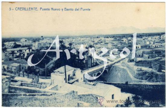 BONITA Y RARA POSTAL - CREVILLENTE (ALICANTE) - PUENTE NUEVO Y BARRIO DEL PUENTE (Postales - España - Comunidad Valenciana Antigua (hasta 1939))