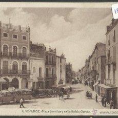 Postales: VINAROZ - 8 - PLAZA DE JOVELLAR Y CALLE RAFELS GARCIA - (18564). Lote 40784616