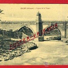 Postais: POSTAL, ELCHE, ALICANTE, PUENTE DE LA VIRGEN, P91474. Lote 41006530