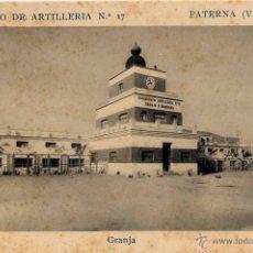 Postales: PATERNA (VALENCIA).- REGIMIENTO DE ARTILLERIA Nº 17- GRANJA. Lote 41630859