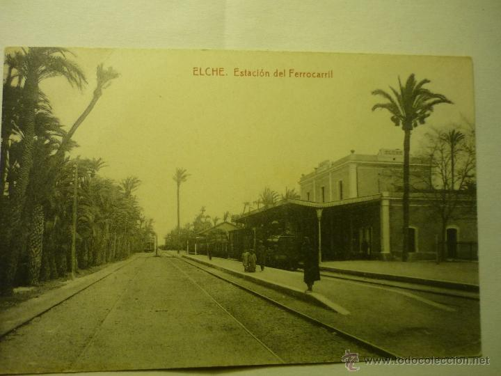 POSTAL ELCHE.-ESTACION FERROCARRIL (Postales - España - Comunidad Valenciana Moderna (desde 1940))