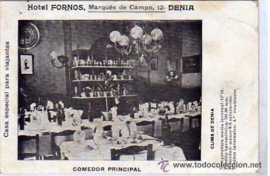HOTEL FORNOS. DENIA. COMEDOR PRINCIPAL. CASA ESPECIAL PARA VIAJANTES. CIRCULADA. (Postales - España - Comunidad Valenciana Antigua (hasta 1939))