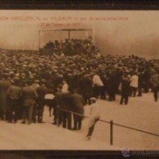 Postales: VALENCIA - MITIN ANTICLERICAL PRO ESCUELAS LAICAS - 1910 - FOTOGRAFICA SIN CIRCULAR Y DORSO DIVIDIDO. Lote 47786501