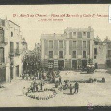 Postales: ALCALA DE CHIVERT - XIVERT - 19 - PLAZA DEL MERCADO Y CALLE S.FERNANDO - ROISIN - (30247). Lote 48249321