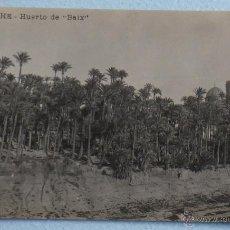 Postales: ELCHE 'HUERTO DE BAIX'. POSTAL FOTOGRÁFICA. FABRICACIÓN ESPAÑOLA. CIRCULADA 1927. Lote 48636004