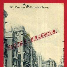 Postales: POSTAL VALENCIA , CALLE DE LAS BARCAS , ORIGINAL , P99254. Lote 48643445
