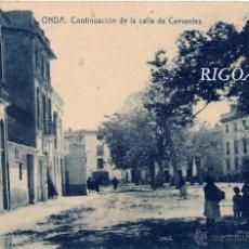 Postales: ONDA (CASTELLÓN).- CONTINUACIÓN DE LA CALLE DE CERVANTES. Lote 50510969