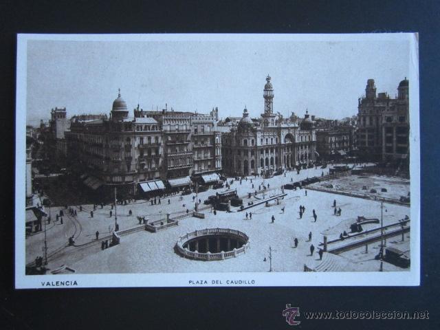 POSTAL VALENCIA. PLAZA DEL CAUDILLO. (Postales - España - Comunidad Valenciana Antigua (hasta 1939))