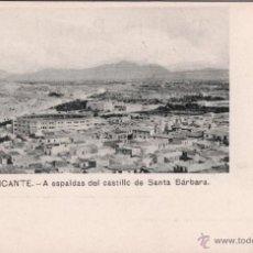 Postales: POSTAL DE ALICANTE Nº 4 A ESPALDAS DEL CASTILLO DE SANTA BARBARA. Lote 54672171