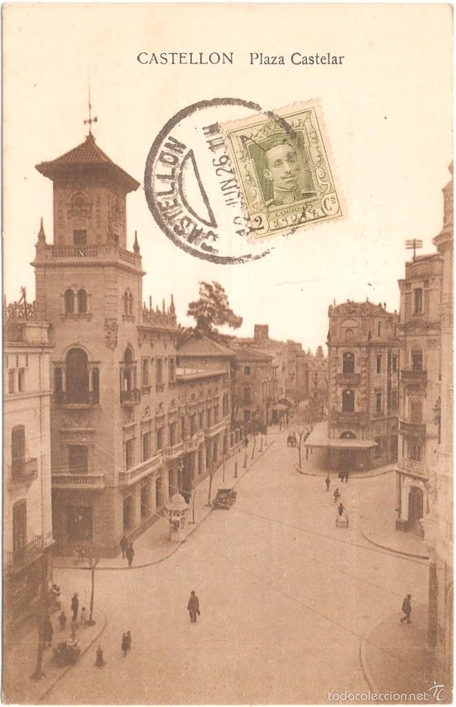 CASTELLÓN PLAZA CASTELAR 1926 (Postales - España - Comunidad Valenciana Antigua (hasta 1939))