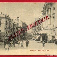 Postales: POSTAL VALENCIA, TEATRO PRINCIPAL CALLE BARCAS , EDICION PZ , ORIGINAL , P84705. Lote 57069949