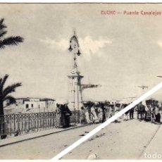 Postales: MAGNIFICA POSTAL - ELCHE (ALICANTE) - PUENTE CANALEJAS - MUY AMBIENTADA. Lote 34220528