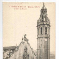 Postais: ALCALA DE CHIVERT .- Nº 7 .- IGLESIA Y TORRE .- FOTO L. ROISIN . Lote 78254865