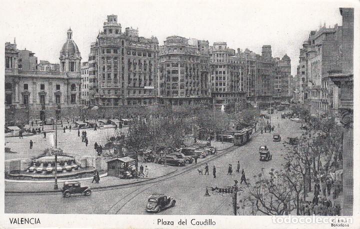 POSTAL: VALENCIA - PLAZA DEL CAUDILLO (Postales - España - Comunidad Valenciana Antigua (hasta 1939))