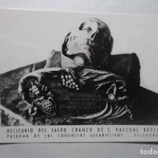 Postales: POSTAL VILLARREAL .-RELICARIO SACRO CRANEO S.PASCUAL BAYLON .- CM. Lote 98712035