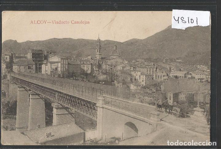 ALCOY - VIADUCTO CANALEJAS - EDICION LLACER - VER REVERSO - (48.101) (Postales - España - Comunidad Valenciana Antigua (hasta 1939))