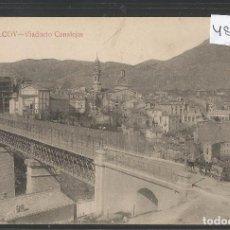 Postales: ALCOY - VIADUCTO CANALEJAS - EDICION LLACER - VER REVERSO - (48.101). Lote 105837623