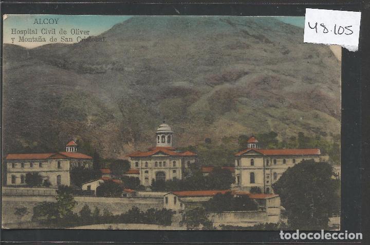 ALCOY - HOSPITAL CIVIL DE OLIVER Y MONTAÑA DE SAN CRISTOBAL - VER REVERSO - (48.105) (Postales - España - Comunidad Valenciana Antigua (hasta 1939))