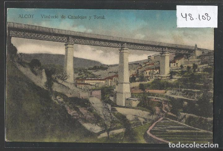 ALCOY - VIADUCTO DE CANALEJAS Y TOSAL - VER REVERSO - (48.108) (Postales - España - Comunidad Valenciana Antigua (hasta 1939))