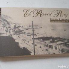 Postales: LIBRITO DE:EL RAVAL ROIG BLANC I NEGRE- MAJORDOMIA DE FESTES 1997- 20 POSTALES INCLUIDAS LAS TAPAS. Lote 128647583