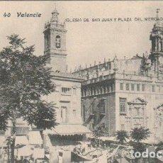 Postales: POSTAL VALENCIA IGLESIA DE SAN JUAN Y PLAZA DEL MERCADO EDITOR LACOSTE MADRID - -C-3. Lote 131535022