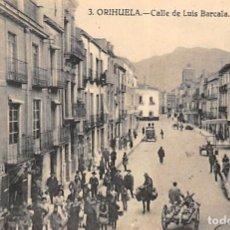 Postales: ORIHUELA (ALICANTE).- CALLE DE LUIS BARCALA. Lote 140371734