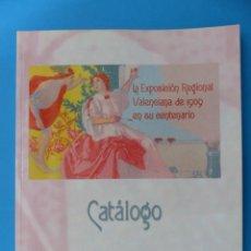 Postales: CATALOGO LA EXPOSICION REGIONAL VALENCIANA DE 1909 EN SU CENTENARIO - AÑO 2009. Lote 143184578