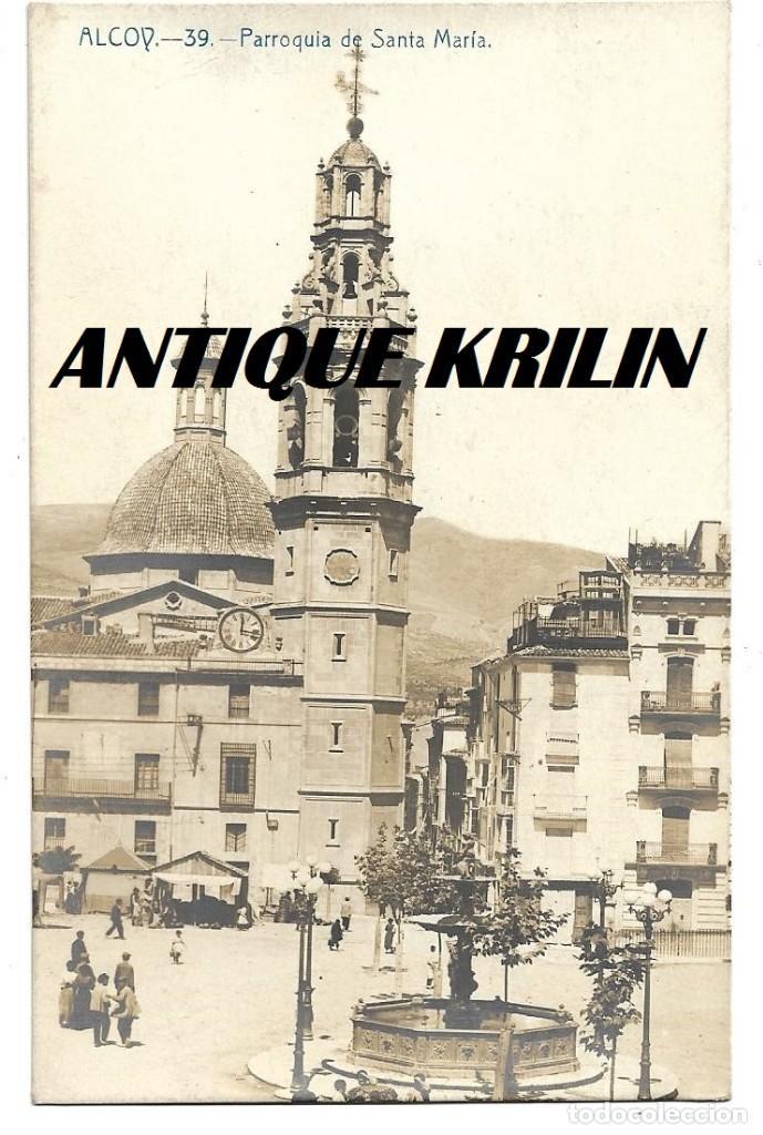 ALCOY Nº 39 PARROQUIA DE SANTA MARIA (Postales - España - Comunidad Valenciana Antigua (hasta 1939))