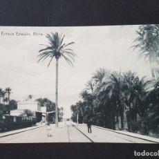Postales: ELCHE ALICANTE ENTRADA ESTACION. Lote 165660782