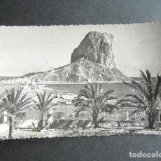 Postales: POSTAL FOTOGRÁFICA ALICANTE. CALPE. PEÑON DE IFACH. FOTO SIMEO. AÑO 1956. . Lote 171662990