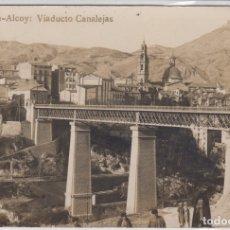 Postales: ALCOY-VIADUCTO CANALEJAS-ALICANTE-FOTOGRÁFICA. Lote 180236576
