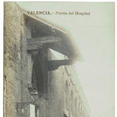 Postales: VALENCIA – PUERTA DEL ANTIGUO HOSPITAL GENERAL (DESAPARECIDO) POSTAL FOTOGRÁFICA TEXTO DORADO. Lote 182733740