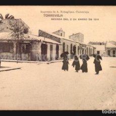 Postais: ALICANTE TORREVIEJA NEVADA DE ENERO 1914 TARJETA POSTAL ORIGINAL CA1900 IMPRENTA DE A. REBAGLIATO. Lote 182986625