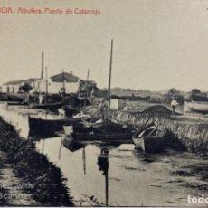 Postais: TARJETA POSTAL. VALENCIA. 44.- ALBUFERA. PUERTO DE CATARROJA. FOTOTIPIA THOMAS. Lote 187160653