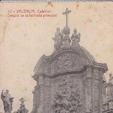 Postales: VALENCIA CATEDRAL FACHADA PRIMCIPAL. ED.THOMAS Nº 52. SIN CIRCULAR. Lote 205044527