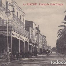 Postales: ALICANTE EXPLANADA HOTEL SAMPER. ED.THOMAS Nº 8. SIN CIRCULAR. Lote 205048172