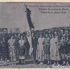 Postales: VALENCIA 16-5-1926. FINAL CAMPEONATO DE FOOT-BALL FUTBOL DE ESPAÑA CAMBIO RAMOS DE FLORES PUBLICIDAD. Lote 205590117