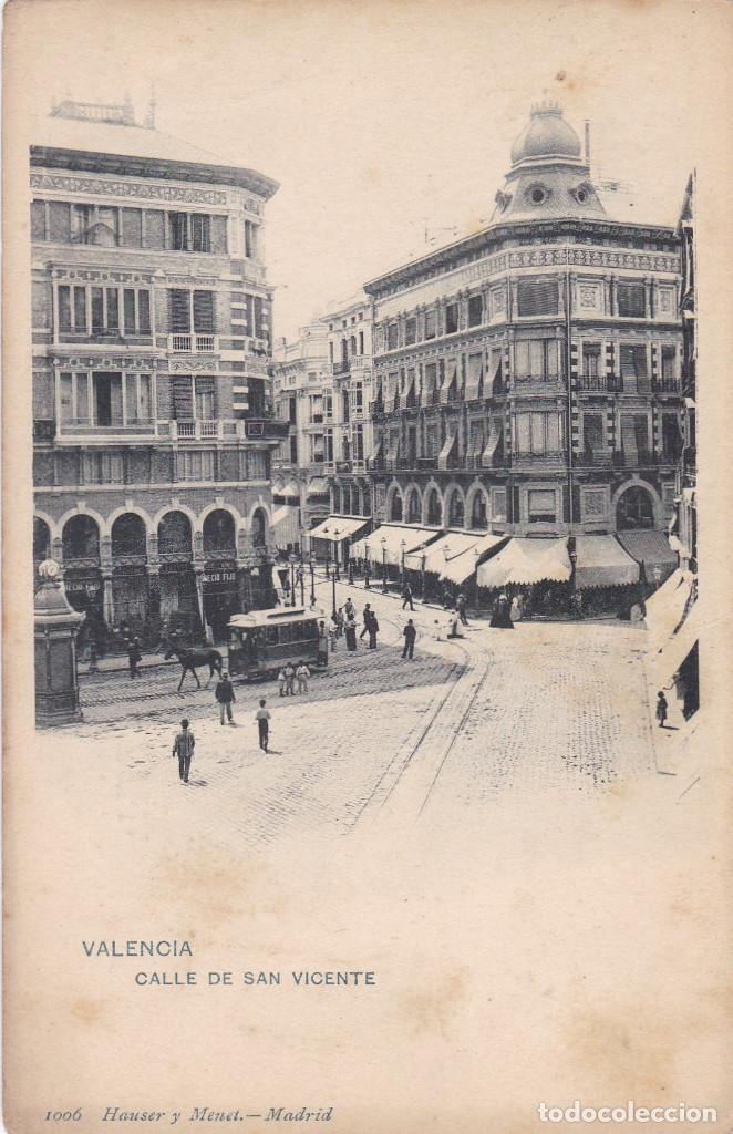 VALENCIA CALLE DE SAN VICENTE TRANVIA. ED HAUSER Y MENET Nº 1006. REVERSO SIN DIVIDIR. SIN CIRCULAR (Postales - España - Comunidad Valenciana Antigua (hasta 1939))