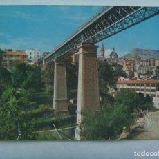 Postales: POSTAL DE ALCOY ( ALICANTE ): VIADUCTO DE CANALEJAS . AÑOS 60. Lote 226123335