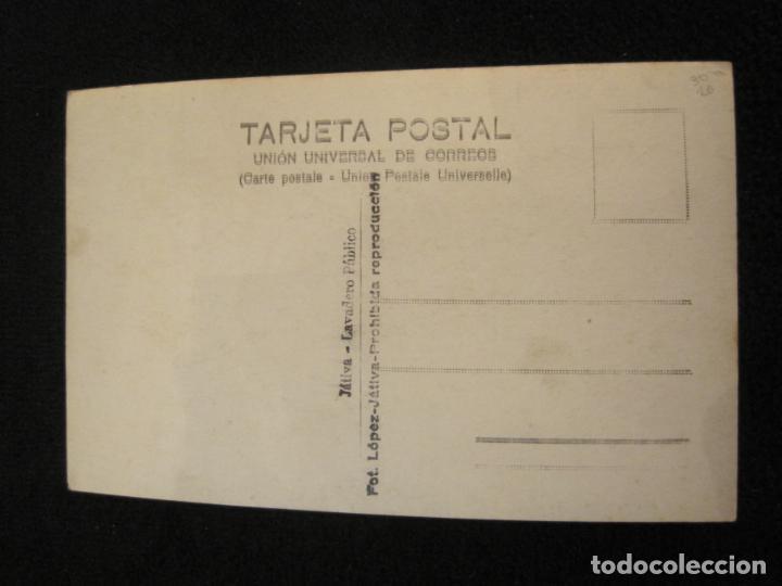 Postales: JATIVA-LAVADERO PUBLICO-FOTOGRAFICA LOPEZ-POSTAL ANTIGUA-(79.858) - Foto 3 - 257327930