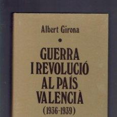 Postales: GUERRA Y REVOLUCIO AL PAIS VALENCIA 1936-1939 ALBERT GIRONA I ALBUIXEC 1986TRES I QUATRE. Lote 261233600